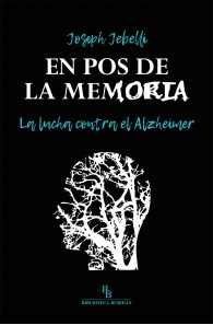 En pos de la memoria. La lucha contra el Alzheimer.