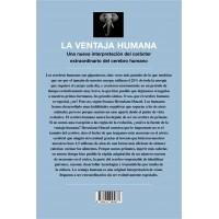 La ventaja humana. Una nueva interpretación del carácter extraordinario del cerebro humano.