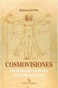 Cosmovisiones. Una introducción a la Historia y la Filosofía de la Ciencia